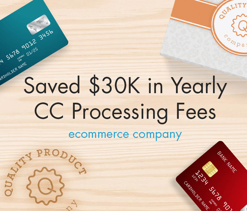 $30,000 a Year Savings in Credit Card Processing Fees