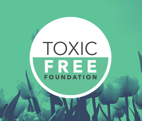 The ToxicFree Foundation